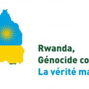 Génocide contre les Tutsis au Rwanda : la vérité maintenant !